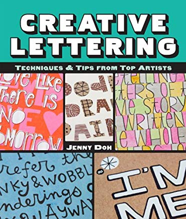 Creative Lettering: Techniques & Tips from Top Artists Cover