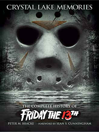 Crystal Lake Memories: The Complete History of Friday the 13th (Standard Text Edition) Cover