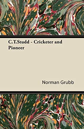 C.T.Studd - Cricketer and Pioneer Cover