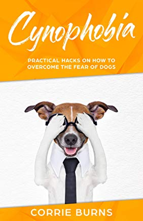 CYNOPHOBIA: Practical Hacks on How to Overcome the Fear of Dogs Cover