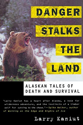 Danger Stalks the Land: Alaskan Tales of Death and Survival Cover
