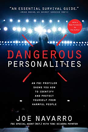 Dangerous Personalities: An FBI Profiler Shows You How to Identify and Protect Yourself from Harmful People Cover
