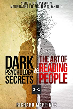 Dark Psychology Secrets & The Art Of Reading People 2 In 1: Signs A Toxic Person Is Manipulating You And How To Handle It Cover