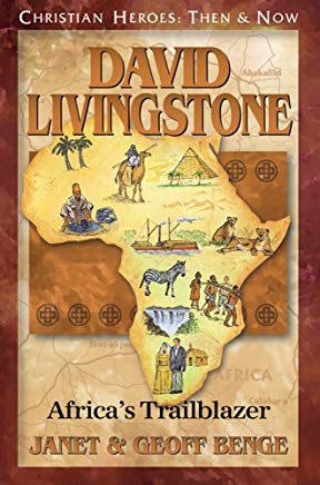 David Livingstone: Africa's Trailblazer (Christian Heroes: Then & Now) Cover