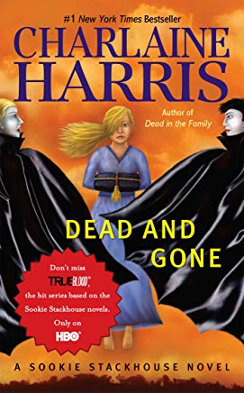 Dead And Gone (Sookie Stackhouse/True Blood, Book 9) Cover