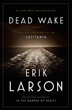Dead Wake: The Last Crossing of the Lusitania Cover