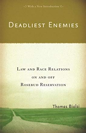 Deadliest Enemies: Law and Race Relations on and off Rosebud Reservation Cover