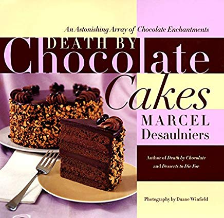 Death by Chocolate Cakes: An Astonishing Array of Chocolate Enchantments Cover