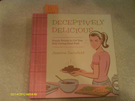 Deceptively Delicious: Simple Secrets to Get Your Kids Eating Good Food [Hardcover-spiral] Cover
