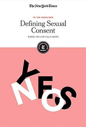 Defining Sexual Consent: Where the Law Falls Short (In the Headlines) Cover