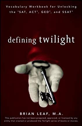 Defining Twilight: Vocabulary Workbook for Unlocking the SAT, ACT, GED, and SSAT (Defining Series) Cover
