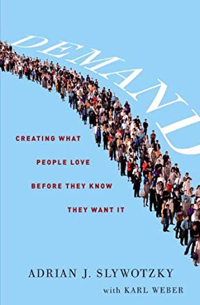 Demand: Creating What People Love Before They Know They Want It Cover