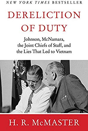 Dereliction of Duty : Johnson, McNamara, the Joint Chiefs of Staff, and the Lies That Led to Vietnam Cover