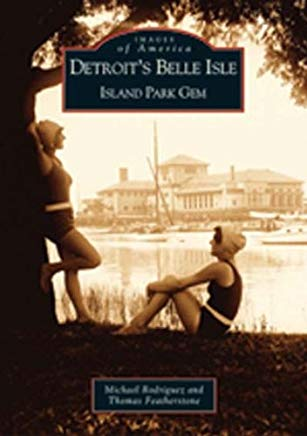 Detroit's  Belle  Isle:   Island  Park  Gem  (MI)   (Images of America) Cover