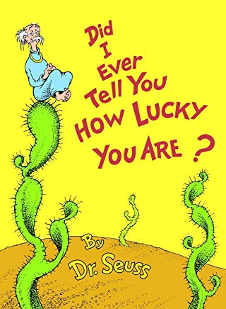 Did I Ever Tell You How Lucky You Are? (Classic Seuss) Cover