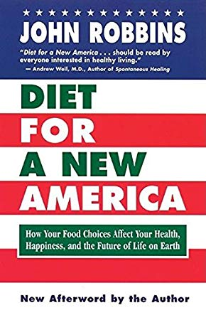 Diet for a New America: How Your Food Choices Affect Your Health, Happiness and the Future of Life on Earth Second Edition Cover