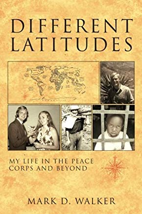 Different Latitudes: My Life in the Peace Corps and Beyond Cover