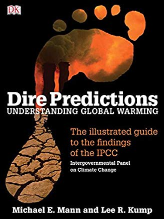 Dire Predictions: Understanding Global Warming - The Illustrated Guide to the Findings of the IPCC Cover