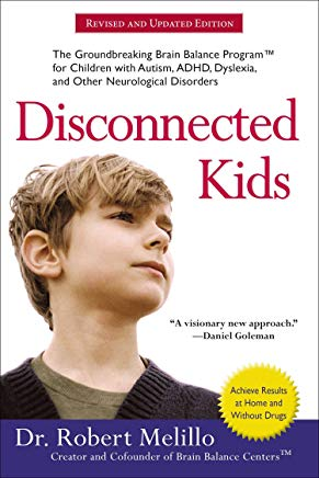 Disconnected Kids: The Groundbreaking Brain Balance Program for Children with Autism, ADHD, Dyslexia, and Other Neurological Disorders (The Disconnected Kids Series) Cover