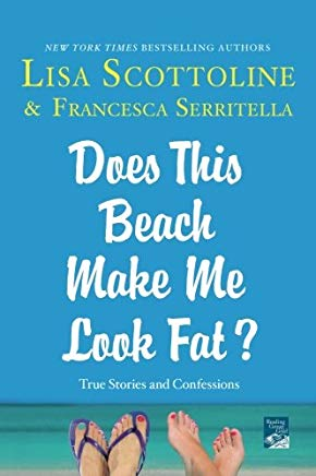 Does This Beach Make Me Look Fat?: True Stories and Confessions (The Amazing Adventures of an Ordinary Woman) Cover