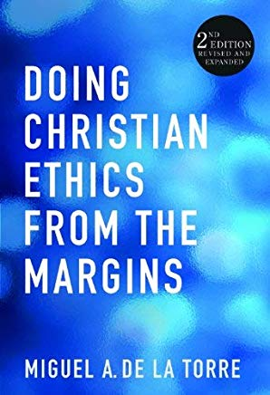 Doing Christian Ethics from the Margins: 2nd Edition Revised and Expanded Cover