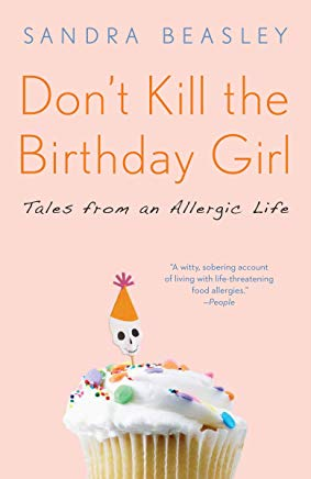 Don't Kill the Birthday Girl: Tales from an Allergic Life Cover