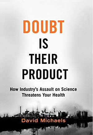 Doubt is Their Product: How Industry's Assault on Science Threatens Your Health Cover