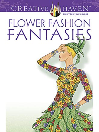 Dover Publications Flower Fashion Fantasies (Creative Haven Coloring Books) Cover