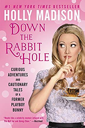 Down the Rabbit Hole: Curious Adventures and Cautionary Tales of a Former Playboy Bunny Cover