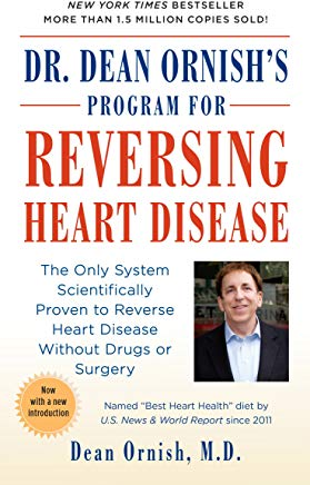 Dr. Dean Ornish's Program for Reversing Heart Disease: The Only System Scientifically Proven to Reverse Heart Disease Without Drugs or Surgery Cover