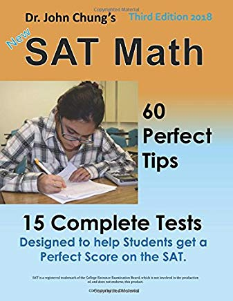 Dr. John Chung's SAT Math 3rd Edition: 60 Perfect Tips and 15 Complete Tests. Cover