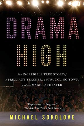 Drama High: The Incredible True Story of a Brilliant Teacher, a Struggling Town, and the Magic of Theater Cover