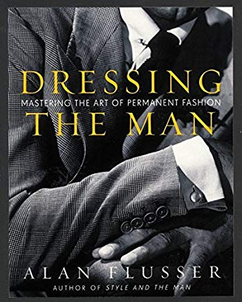 Dressing the Man: Mastering the Art of Permanent Fashion Cover