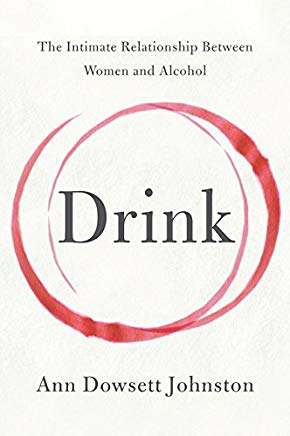 Drink: The Intimate Relationship Between Women and Alcohol Cover