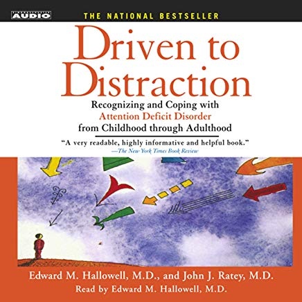 Driven to Distraction: Recognizing and Coping with Attention Deficit Disorder Cover