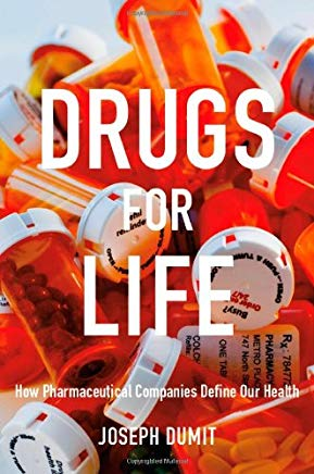 Drugs for Life: How Pharmaceutical Companies Define Our Health (Experimental Futures) Cover