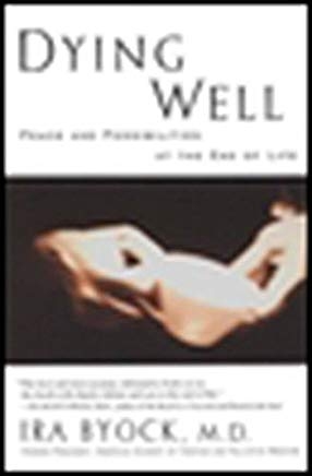 Dying Well: Peace and Possibilities at the End of Life Cover