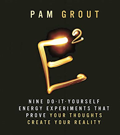 E-Squared: Nine Do-It-Yourself Energy Experiments that Prove Your Thoughts Create Your Reality [Miniature Edition] (Miniature Editions) Cover