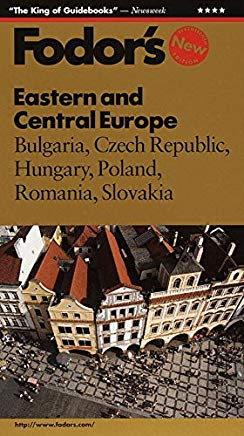 Eastern and Central Europe: Bulgaria, Czech Republic, Hungary, Poland, Romania, Slovakia (Fodor's Gold Guides) Cover