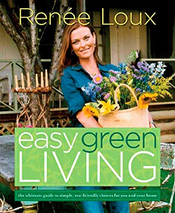 Easy Green Living: The Ultimate Guide to Simple, Eco-Friendly Choices for You and Your Home Cover