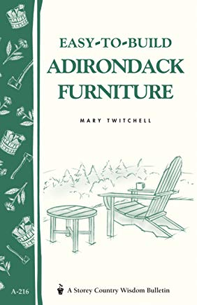 Easy-to-Build Adirondack Furniture: Storey's Country Wisdom Bulletin A-216 (Storey Country Wisdom Bulletin) Cover