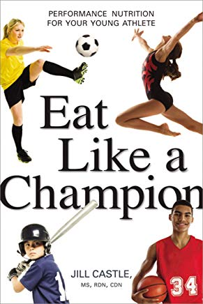 Eat Like a Champion: Performance Nutrition for Your Young Athlete Cover