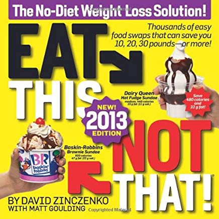 Eat This, Not That! 2013: The No-Diet Weight Loss Solution Cover