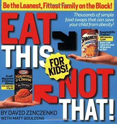 Eat This Not That! for Kids!: Be the Leanest, Fittest Family on the Block! Cover