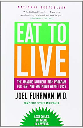 Eat to Live: The Amazing Nutrient-Rich Program for Fast and Sustained Weight Loss, Revised Edition Cover