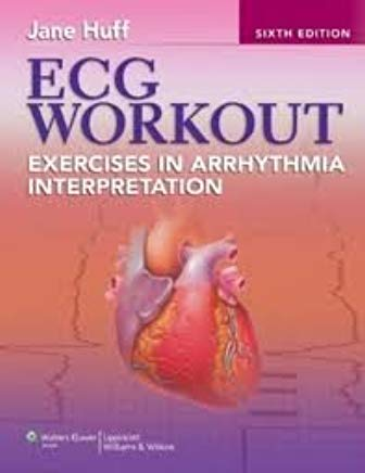 ECG Workout: Exercises in Arrhythmia Interpretation (Huff, ECG Workout) 6th (sixth) edition Cover