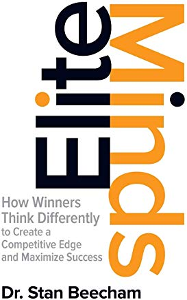 Elite Minds: How Winners Think Differently to Create a Competitive Edge and Maximize Success Cover