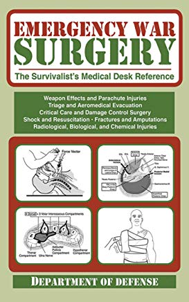 Emergency War Surgery: The Survivalist's Medical Desk Reference Cover