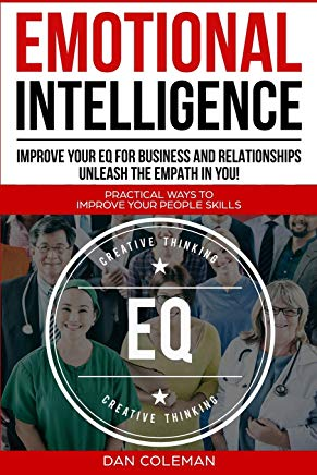 Emotional Intelligence : Improve Your EQ For Business And Relationships | Unleash The Empath In You Cover