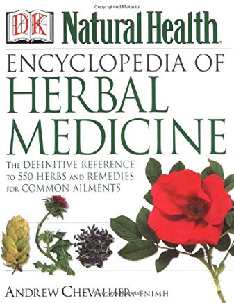 Encyclopedia of Herbal Medicine: The Definitive Home Reference Guide to 550 Key Herbs with all their Uses as Remedies for Common Ailments Cover